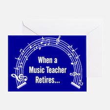 When a music teachers retires 2 Greeting Card