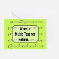 when a music teacher retires Greeting Card