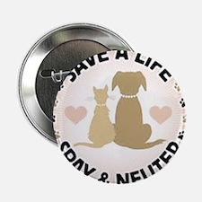"""Save A Life Spay & Neuter 2.25"""" Button"""