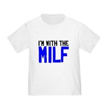 Im With The MILF T-Shirt