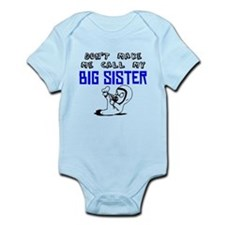 Don't Make Me Call My Big Sister Body Suit