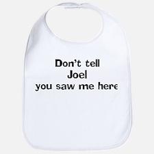Don't tell Joel Bib