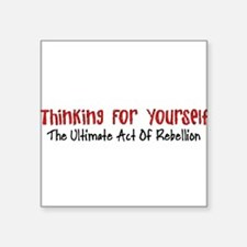 Thinking For Yourself Ultimate Rebellion Sticker