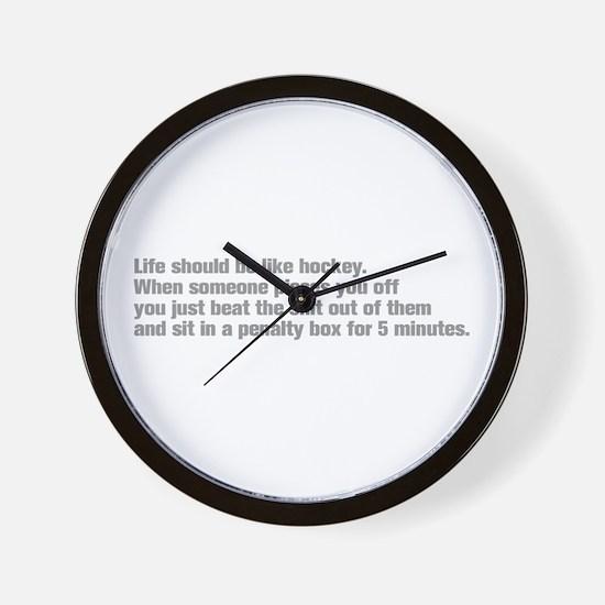 life-should-be-like-hockey-ak-gray Wall Clock