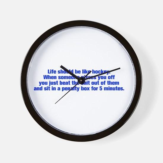 life-should-be-like-hockey-ak-blue Wall Clock