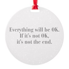 everything-will-be-ok-bod-gray Ornament