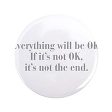 "everything-will-be-ok-bod-gray 3.5"" Button"