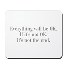 everything-will-be-ok-bod-gray Mousepad