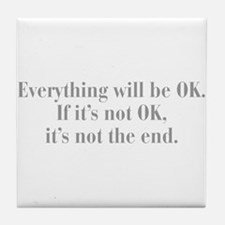 everything-will-be-ok-bod-gray Tile Coaster