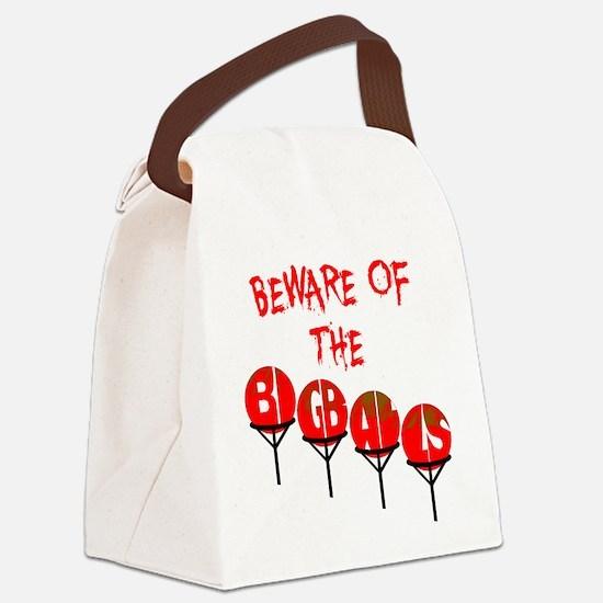 Beware the big balls Canvas Lunch Bag