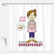 I grow people, whats your superpower Shower Curtai