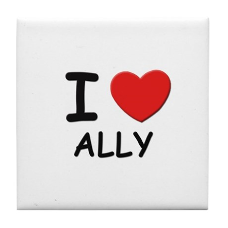 I love Ally Tile Coaster