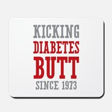 Diabetes Butt Since 1973 Mousepad
