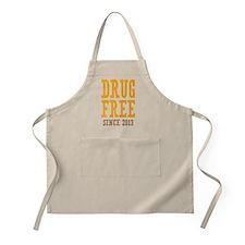 Drug Free Since 2013 Apron
