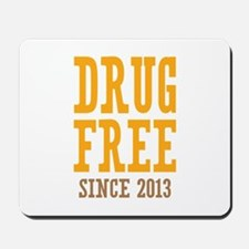 Drug Free Since 2013 Mousepad