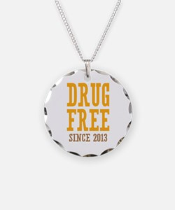 Drug Free Since 2013 Necklace Circle Charm