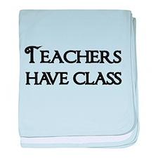 Teachers have class 4 baby blanket