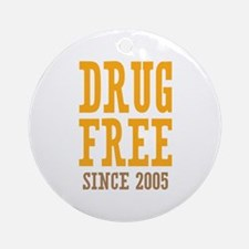 Drug Free Since 2005 Ornament (Round)