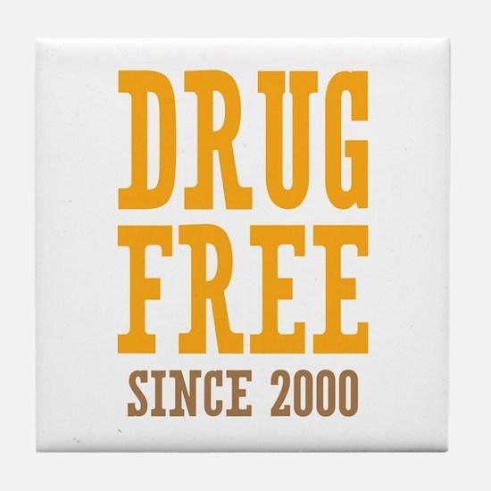 Drug Free Since 2000 Tile Coaster