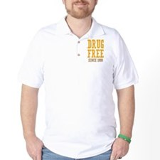 Drug Free Since 1999 T-Shirt