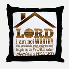 Lord I Am Not Worthy Throw Pillow