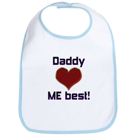 Daddy Loves ME best! Bib