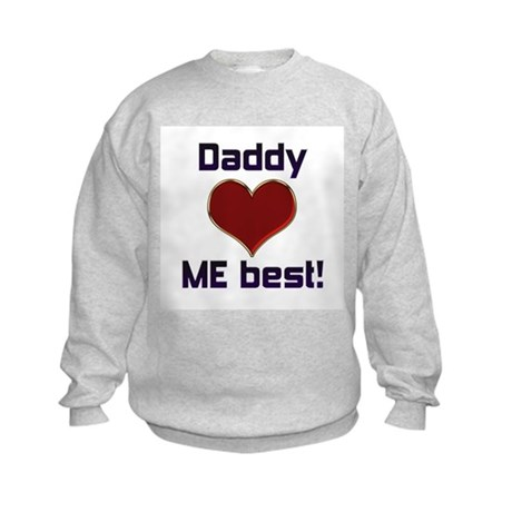 Daddy Loves ME best! Kids Sweatshirt