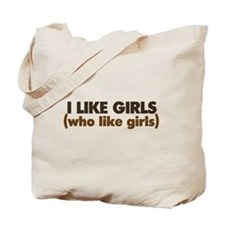 I like girls who like girls Tote Bag