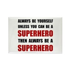 Be Superhero Rectangle Magnet (100 pack)