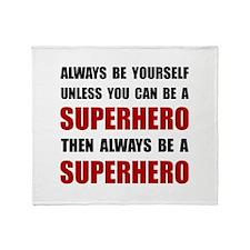 Be Superhero Throw Blanket