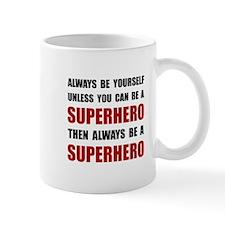 Be Superhero Mug