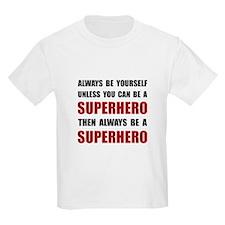 Be Superhero T-Shirt
