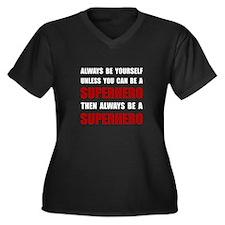 Be Superhero Plus Size T-Shirt