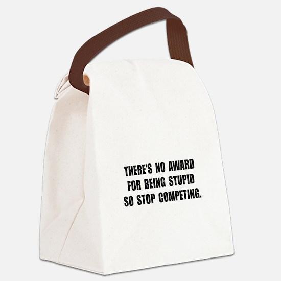No Stupid Award Canvas Lunch Bag