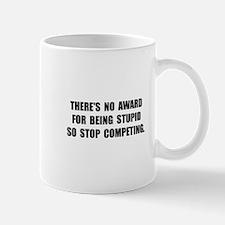 No Stupid Award Mug
