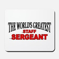 """The World's Greatest Staff Sergeant"" Mousepad"