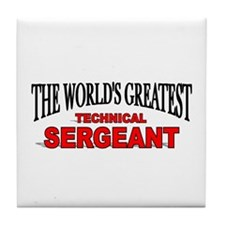 """The World's Greatest Technical Sergeant"" Tile Coa"