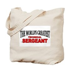 """The World's Greatest Technical Sergeant"" Tote Bag"
