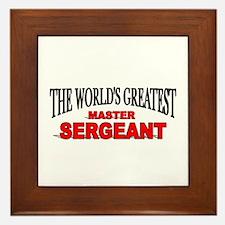 """""""The World's Greatest Master Sergeant"""" Framed Tile"""
