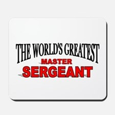 """The World's Greatest Master Sergeant"" Mousepad"