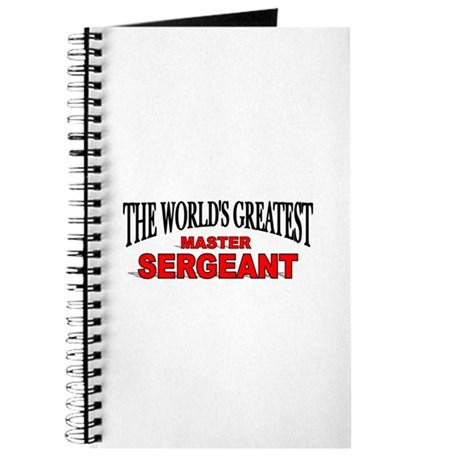 """The World's Greatest Master Sergeant"" Journal"