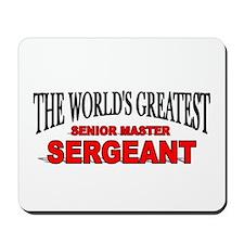 """The World's Greatest Senior Master Sergeant"" Mous"