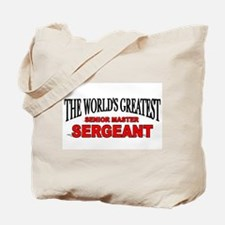 """The World's Greatest Senior Master Sergeant"" Tote"