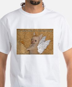 My Chihuahua is a perfect Angel Shirt