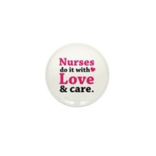 Nurses do it with love & care. Mini Button (10 pac