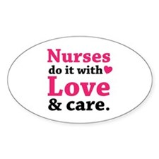 Nurses do it with love & care. Decal