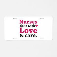 Nurses do it with love & care. Aluminum License Pl