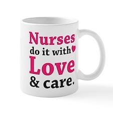 Nurses do it with love & care. Mug
