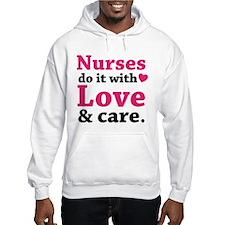 Nurses do it with love & care. Hoodie