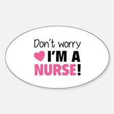 Don't worry - I'm a nurse! Decal
